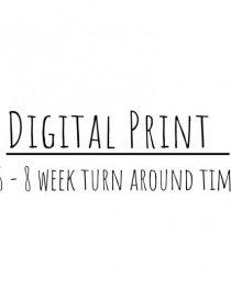 Digital Print (6-8 week turn around)