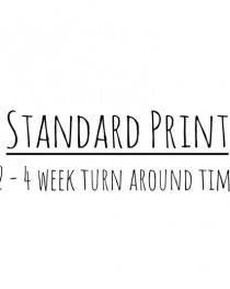 Standard Print (2-4 week turn around)